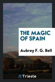 The Magic of Spain by Aubrey F.G. Bell image