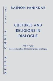 Cultures and Religions in Dialogue by Raimon Panikkar