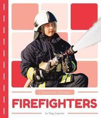 Firefighters by Meg Gaertner
