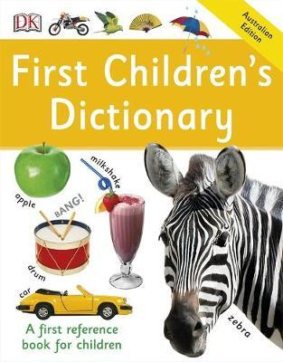 First Children's Dictionary: First Reference by DK Australia