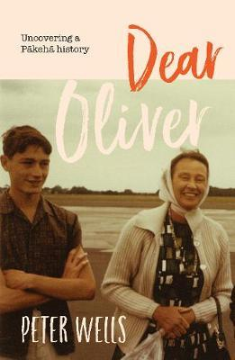 Dear Oliver by Peter Wells