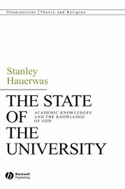 The State of the University by Stanley Hauerwas