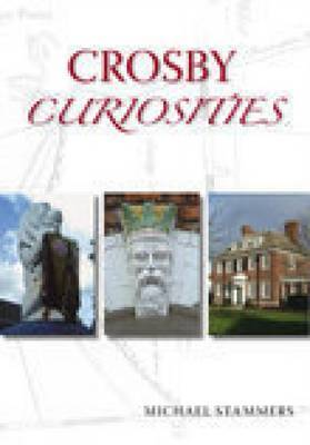 Crosby Curiosities by Mike Stammers