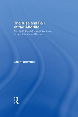 The Rise and Fall of the Afterlife by Jan N Bremmer image