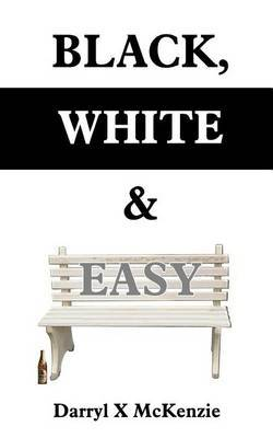 Black, White & Easy by Darryl X. McKenzie image