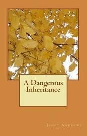 A Dangerous Inheritance by Janet Andrews