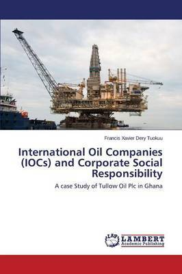 International Oil Companies (Iocs) and Corporate Social Responsibility by Tuokuu Francis Xavier Dery image