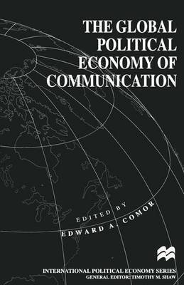 The Global Political Economy of Communication image