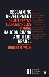 Reclaiming Development by Ha-Joon Chang