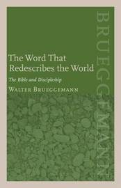 The Word That Redescribes the World by Walter Brueggemann