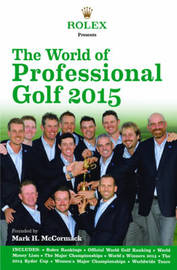 Rolex Presents the World of Professional Golf 2015 by IMG/Rolex