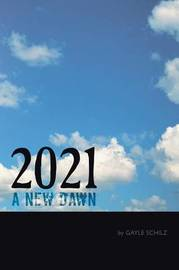 2021 A New Dawn by Gayle Schilz
