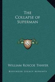 The Collapse of Superman by William Roscoe Thayer