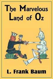 The Marvelous Land of Oz by L.Frank Baum