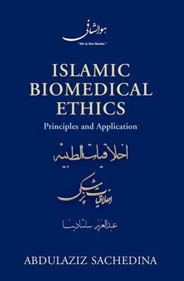 Islamic Biomedical Ethics by Abdulaziz Sachedina