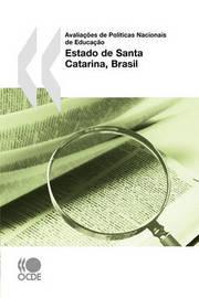 Avaliacoes de Politicas Nacionais de Educacao: Estado de Santa Catarina, Brasil by OECD Publishing