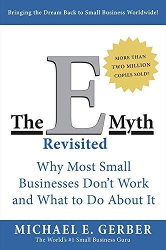 The E-Myth Revisited : Why Most Small Businesses Don't Work and What to Do About It by Michael E. Gerber image