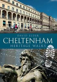 Cheltenham Heritage Walks by David Elder