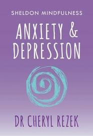 Anxiety and Depression by Cheryl Rezek