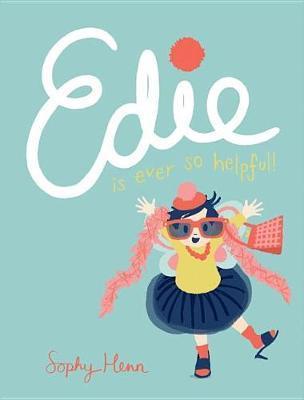 Edie Is Ever So Helpful by Sophy Henn image