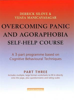 Overcoming Panic & Agoraphobia Self-Help Course: Part Three by Derrick Silove