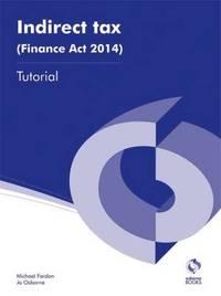 Indirect Tax (Finance Act 2014) Tutorial by Michael Fardon