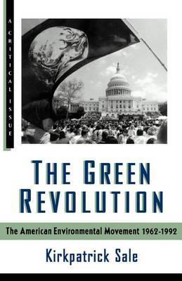 The Green Revolution by Kirkpatrick Sale