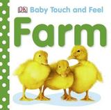 Farm: Baby Touch & Feel by DK Publishing