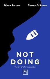Not Doing by Steven D'Souza