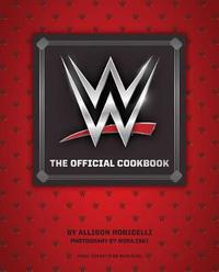 WWE: The Official Cookbook by Insight Editions