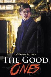 The Good Ones by Lawanda Butler
