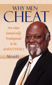 Why Men Cheat: Are Men Genetically Predisposed to Be Unfaithful? by Msterh image