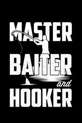Master Baiter and Hooker by Fish Publishing