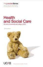 Progression to Health and Social Care: For Entry to University and College in 2010 by UCAS image