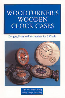 Woodturner's Wooden Clock Cases by Tim Ashby image
