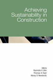 Achieving Sustainability in Construction by Ravindra K. Dhir
