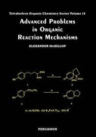 Advanced Problems in Organic Reaction Mechanisms: Volume 16