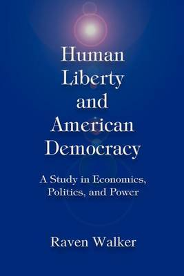 Human Liberty and American Democracy by Raven Walker image