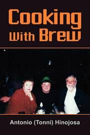 Cooking With Brew by Antonio Hinojosa image