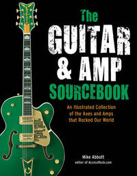 The Guitar and Amp Sourcebook by Mike Abbott