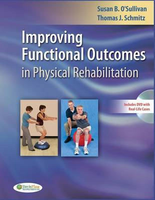 Improving Functional Outcomes in Physical Rehabilitation by Susan B. O'Sullivan