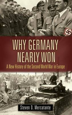 Why Germany Nearly Won by Steven D Mercatante