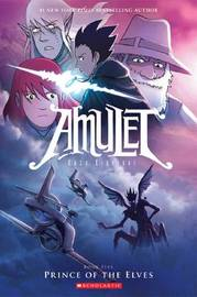 Amulet: Prince of the Elves by Kazu Kibuishi