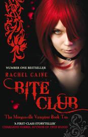 Bite Club (Morganville Vampires #10) by Rachel Caine