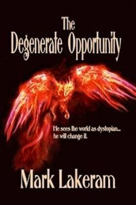 The Degenerate Opportunity by Mark Lakeram image