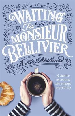 Waiting For Monsieur Bellivier by Britta Rostlund image