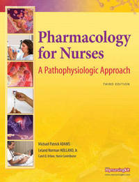 Pharmacology for Nurses: A Pathophysiologic Approach by Michael Patrick Adams image