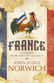 France by John Julius Norwich