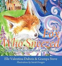The Fox Who Sneezed by Elle Valentina DuBois