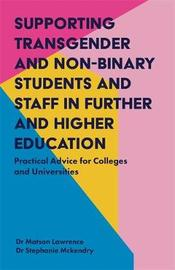 Supporting Transgender and Non-Binary Students and Staff in Further and Higher Education by Matson Lawrence